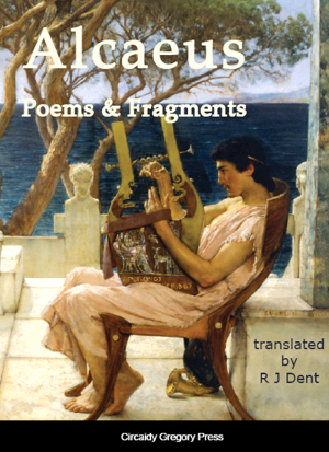 Graphic - Alcaeus: Poems & Fragments – translated by R J Dent (ISBN 978-1-906451-53-0)